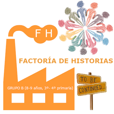 Factoría de Historias Grupo B (8-9 años, 3º-4º primaria)